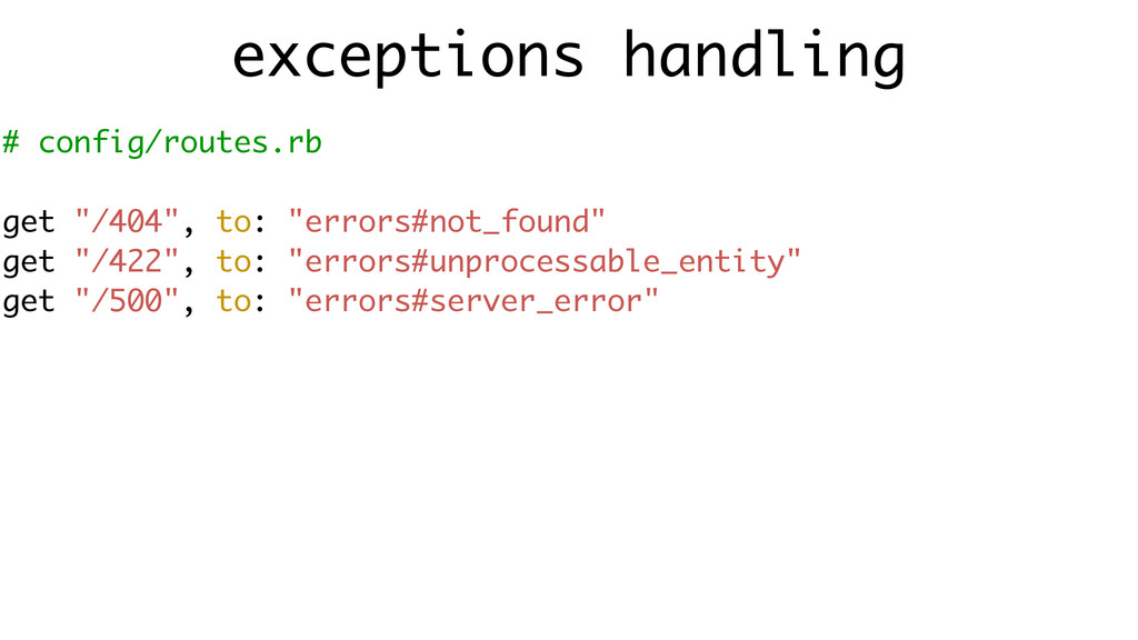 """exceptions handling # config/routes.rb ! get """"/..."""