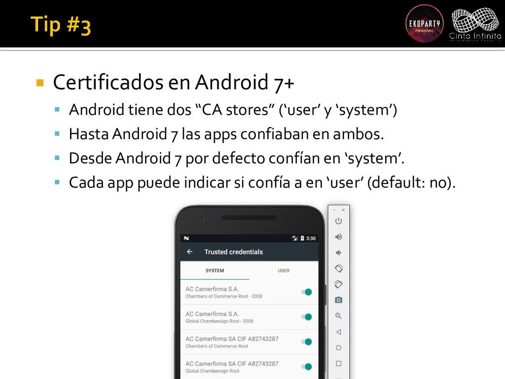  Certificados en Android 7+  Android tiene do...