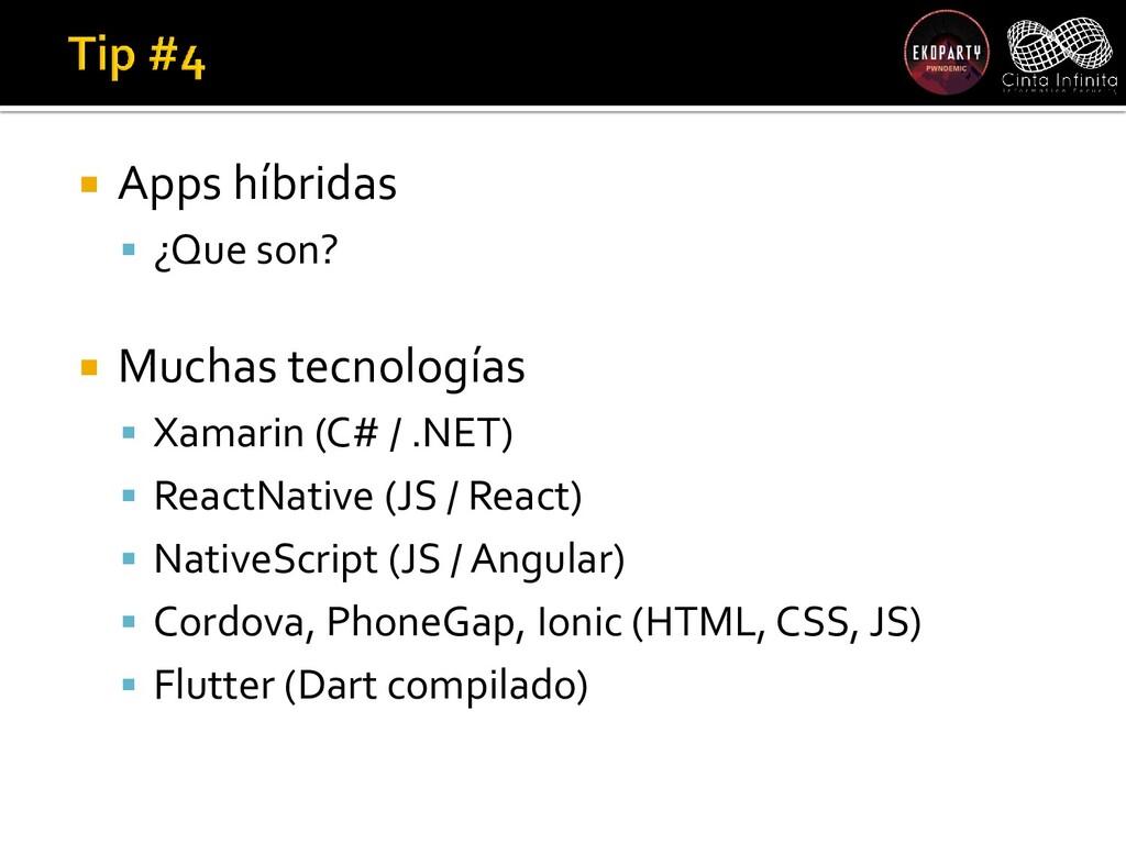  Apps híbridas  ¿Que son?  Muchas tecnología...