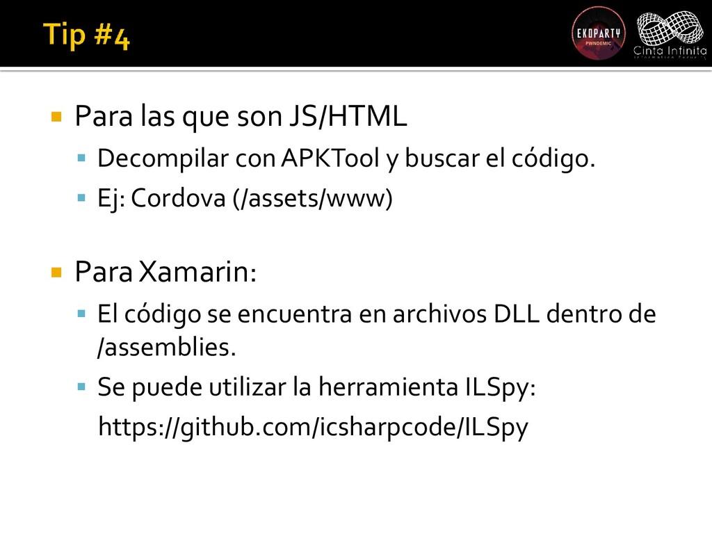  Para las que son JS/HTML  Decompilar con APK...