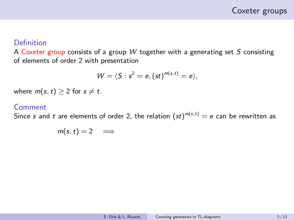 Coxeter groups Definition A Coxeter group consis...