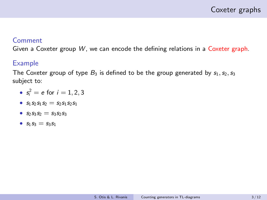 Coxeter graphs Comment Given a Coxeter group W ...