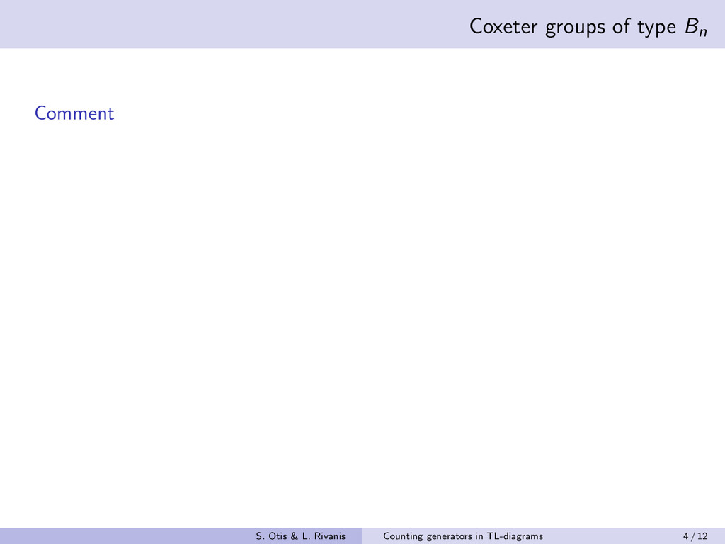 Coxeter groups of type Bn Comment S. Otis & L. ...