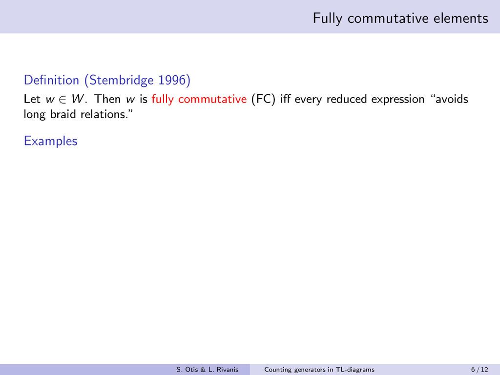 Fully commutative elements Definition (Stembridg...