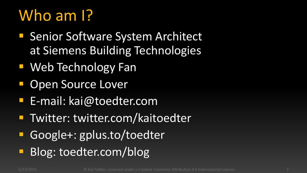 Who am I?  Senior Software System Architect at...