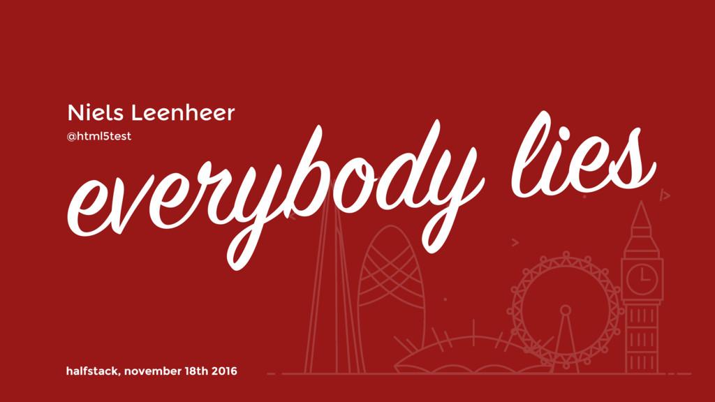 everybody lies Niels Leenheer halfstack, novemb...