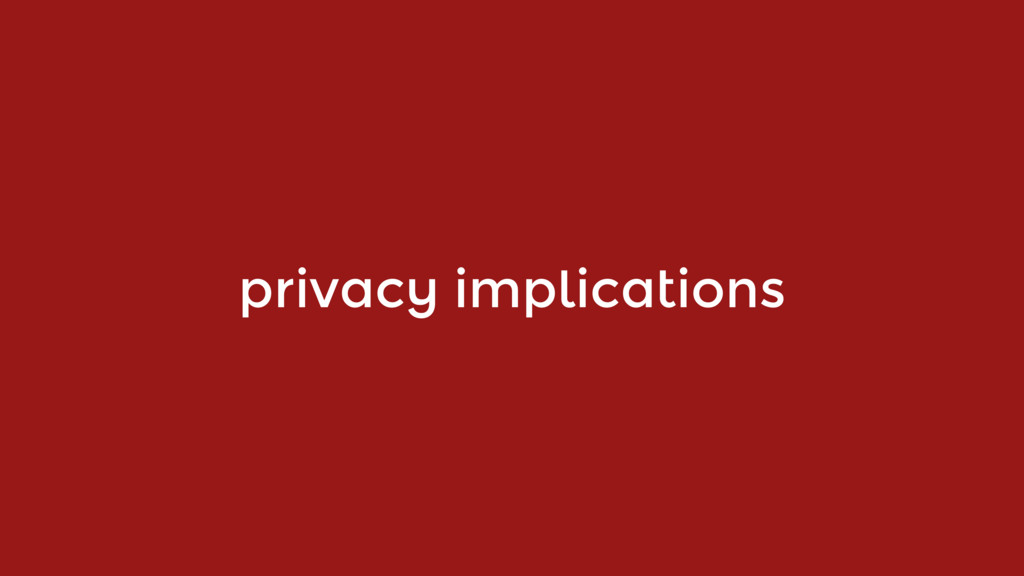 privacy implications