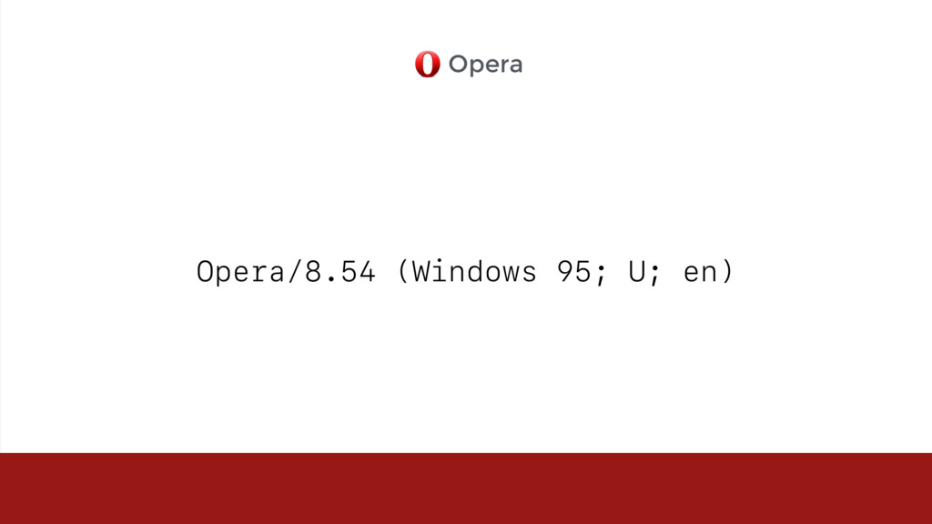 Opera/8.54 (Windows 95; U; en) Opera