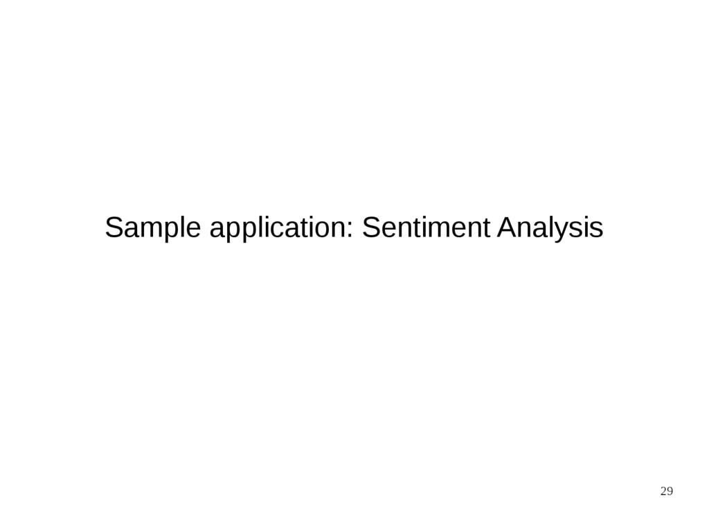29 Sample application: Sentiment Analysis