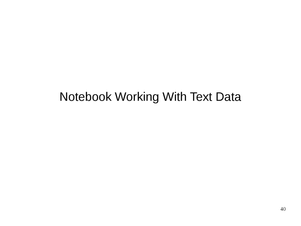 40 Notebook Working With Text Data