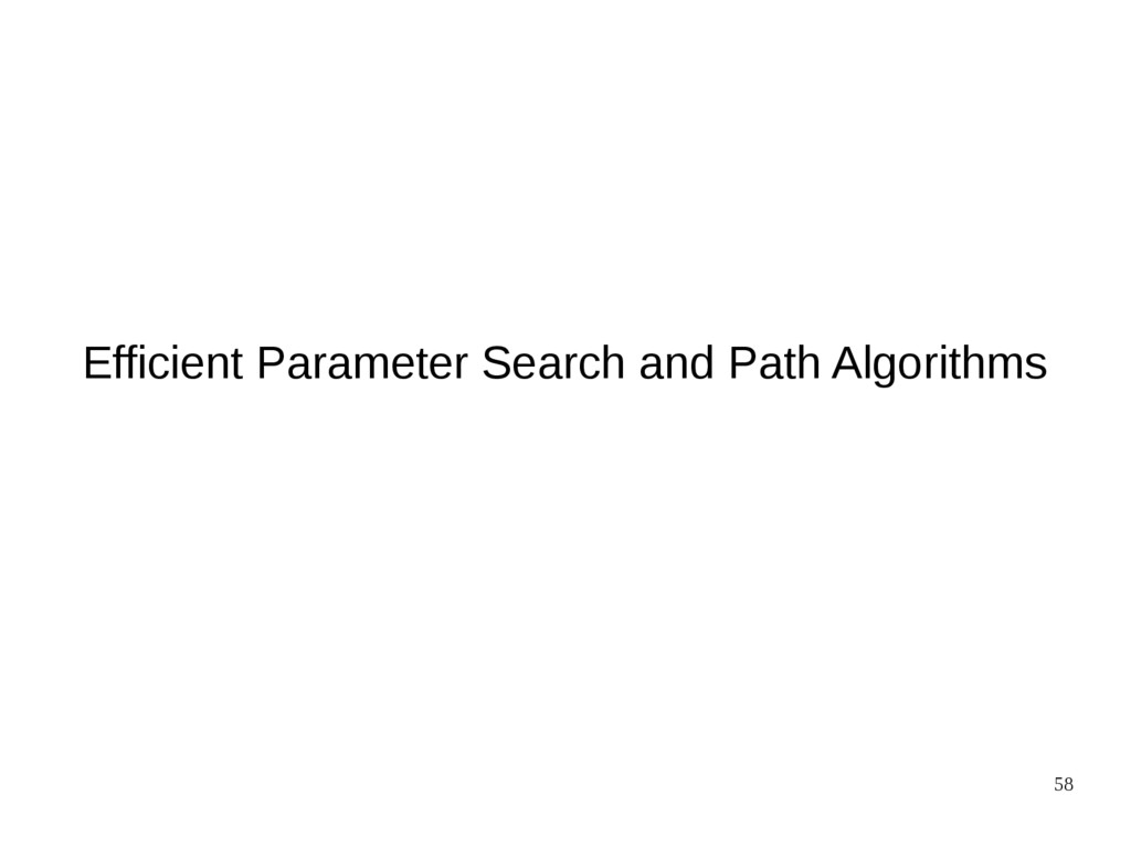 58 Efficient Parameter Search and Path Algorith...