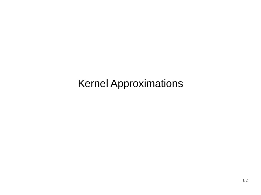 82 Kernel Approximations