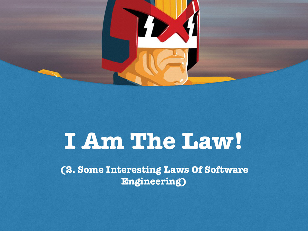I Am The Law! (2. Some Interesting Laws Of Soft...