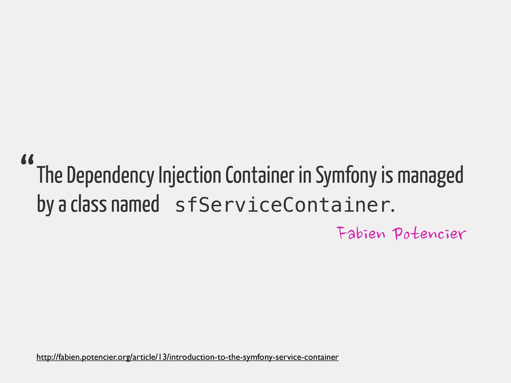 The Dependency Injection Container in Symfony i...