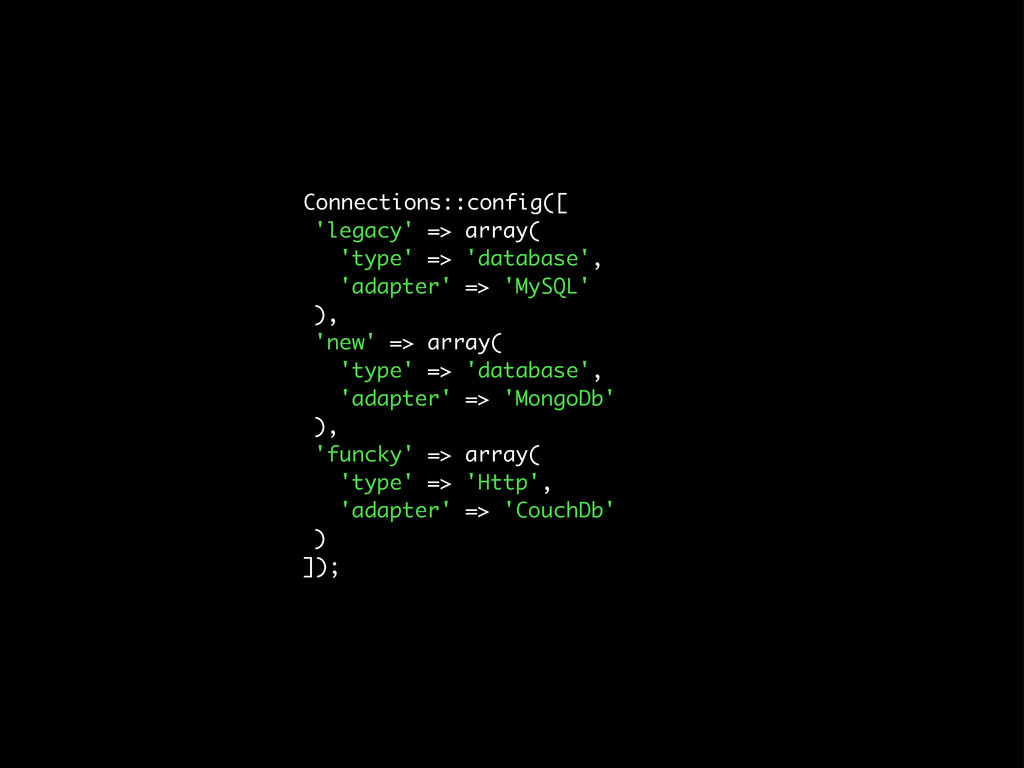 Connections::config([ 'legacy' => array( 'type'...