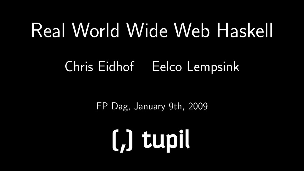 Real World Wide Web Haskell Chris Eidhof Eelco ...