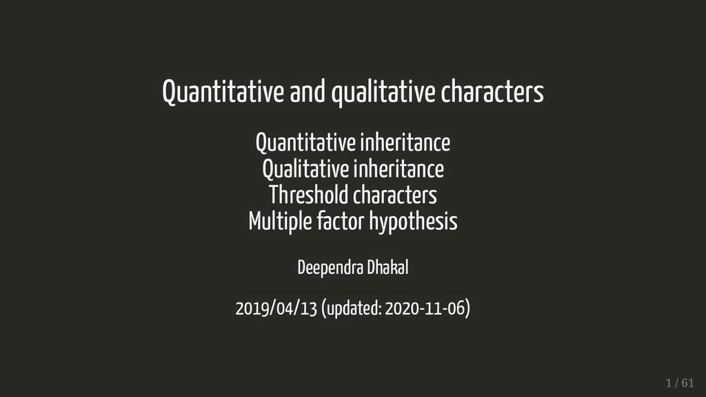 Quantitative and qualitative characters Quantit...