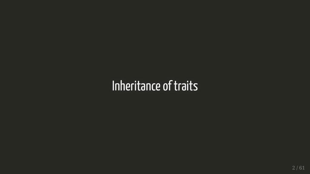Inheritance of traits Inheritance of traits 2 /...