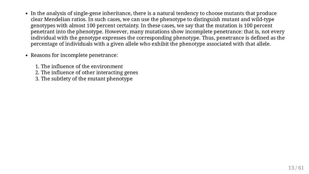 In the analysis of single-gene inheritance, the...