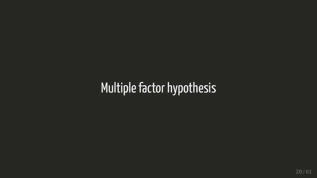 Multiple factor hypothesis Multiple factor hypo...