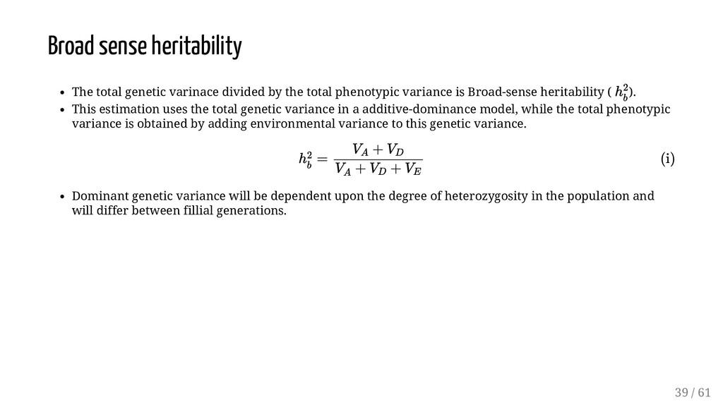 Broad sense heritability The total genetic vari...