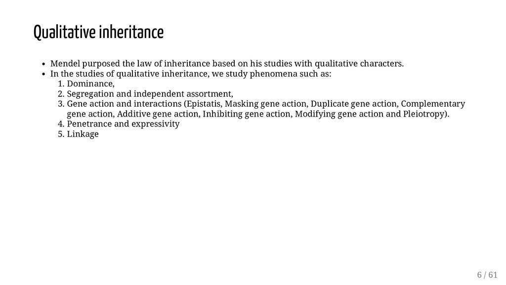Qualitative inheritance Mendel purposed the law...