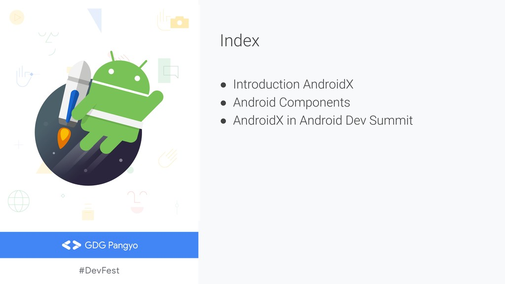 Index ● Introduction AndroidX ● Android Compone...