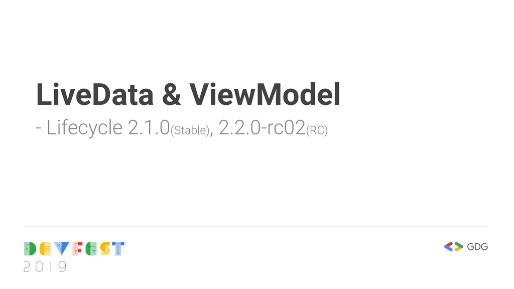 LiveData & ViewModel - Lifecycle 2.1.0(Stable) ...