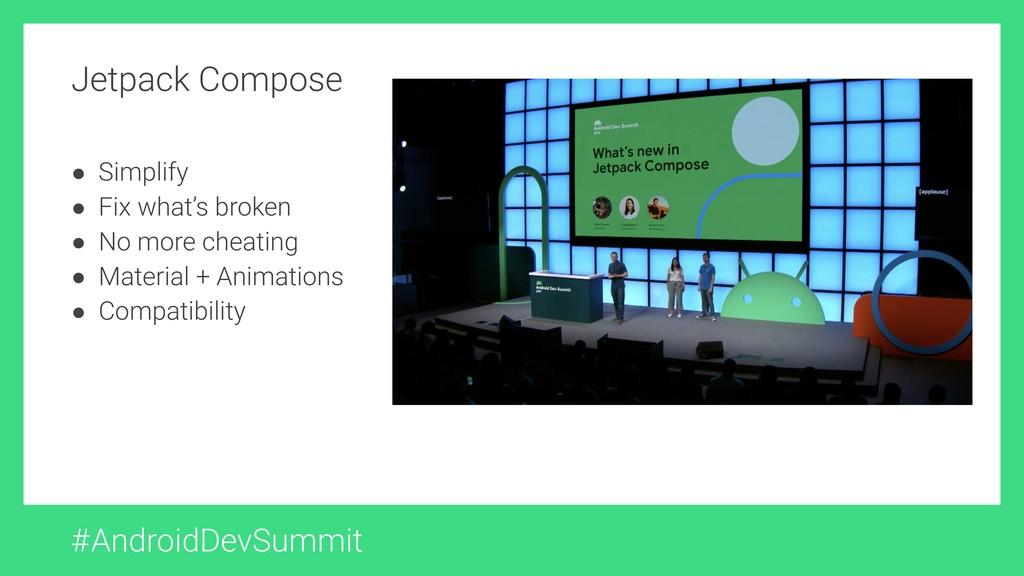 #AndroidDevSummit ● Simplify ● Fix what's broke...