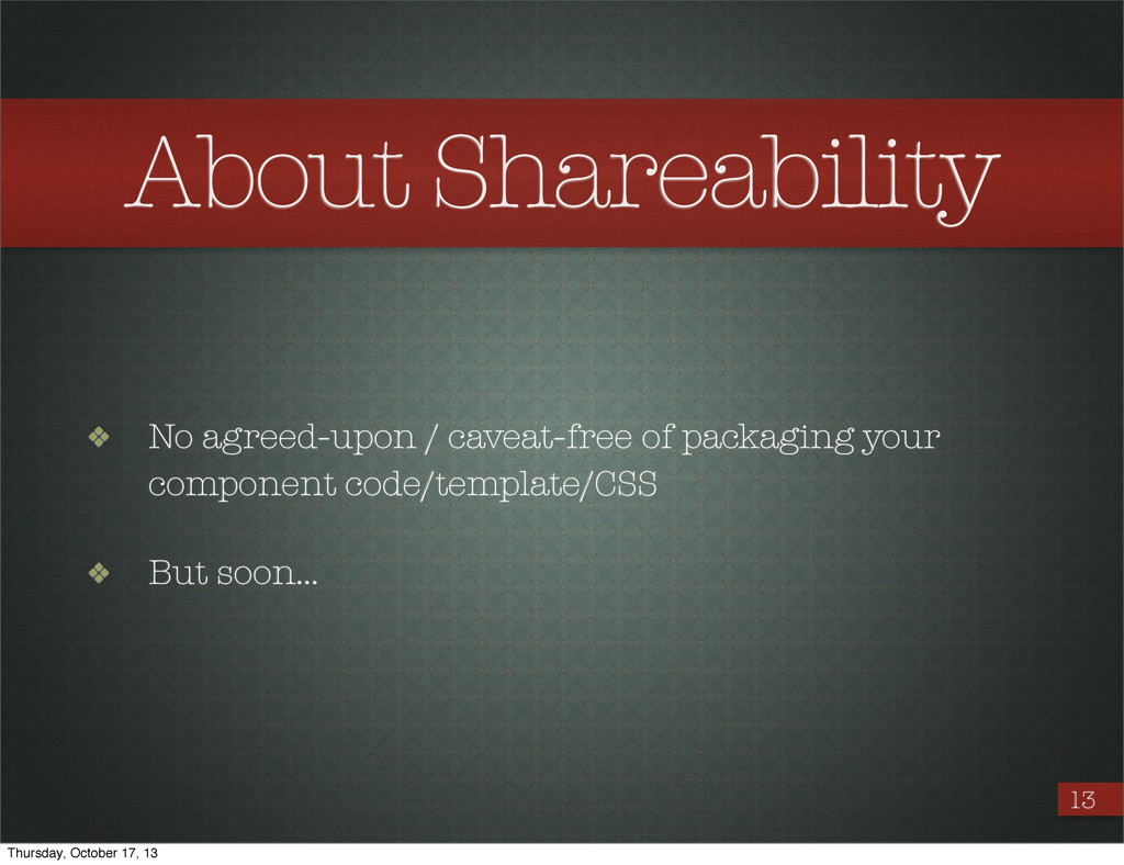 About Shareability ❖ No agreed-upon / caveat-fr...
