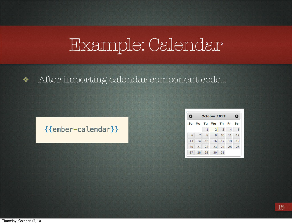 Example: Calendar ❖ After importing calendar co...