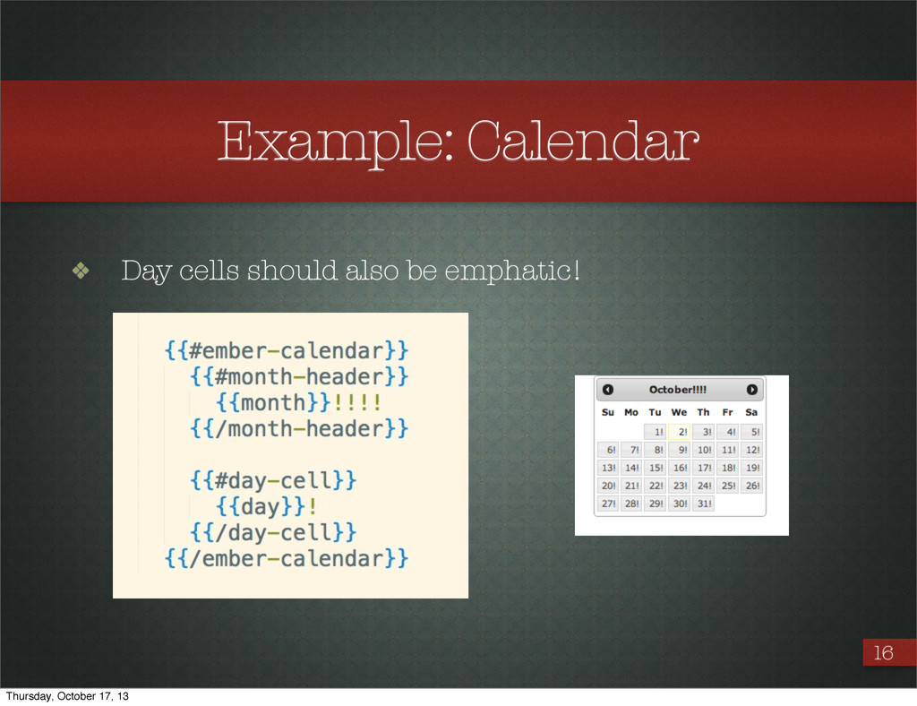 Example: Calendar ❖ Day cells should also be em...