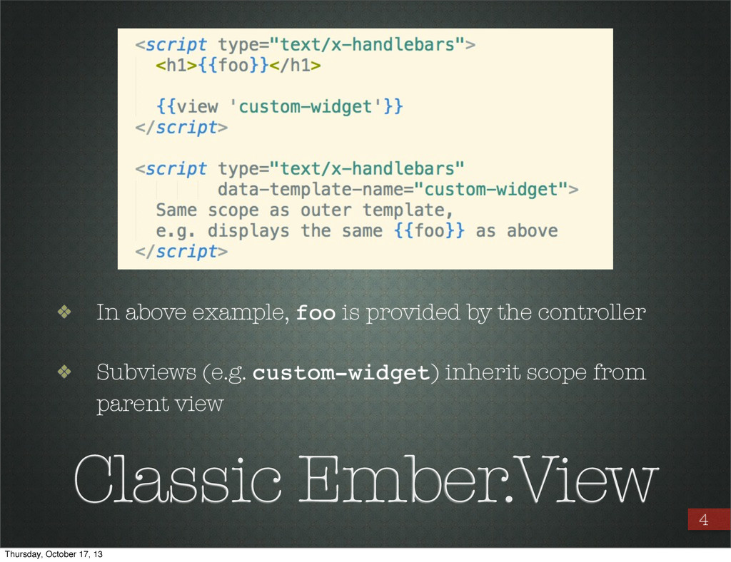 Classic Ember.View ❖ In above example, foo is p...