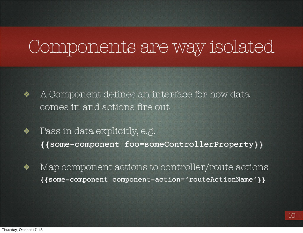 10 ❖ A Component defines an interface for how da...