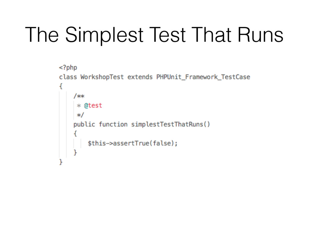The Simplest Test That Runs