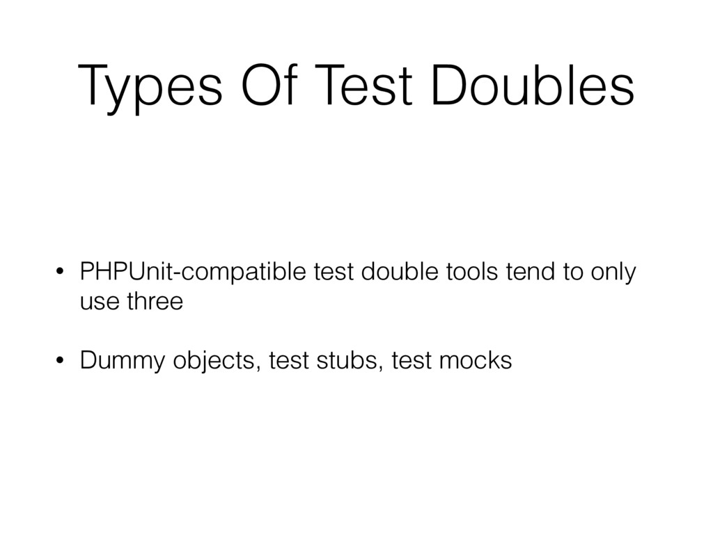 Types Of Test Doubles • PHPUnit-compatible test...