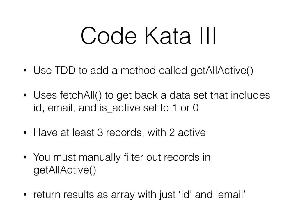 Code Kata III • Use TDD to add a method called ...