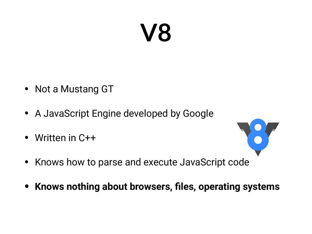 V8 • Not a Mustang GT • A JavaScript Engine dev...