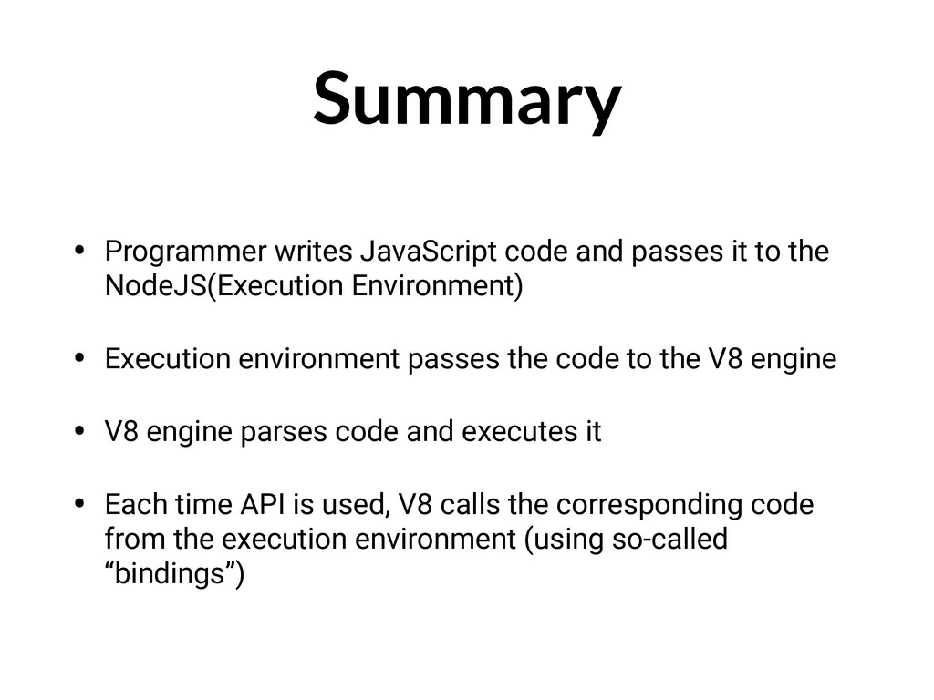 Summary • Programmer writes JavaScript code and...