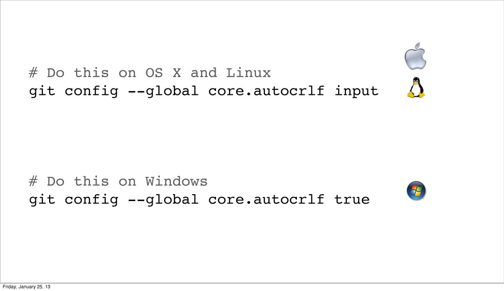 # Do this on OS X and Linux git config --global...