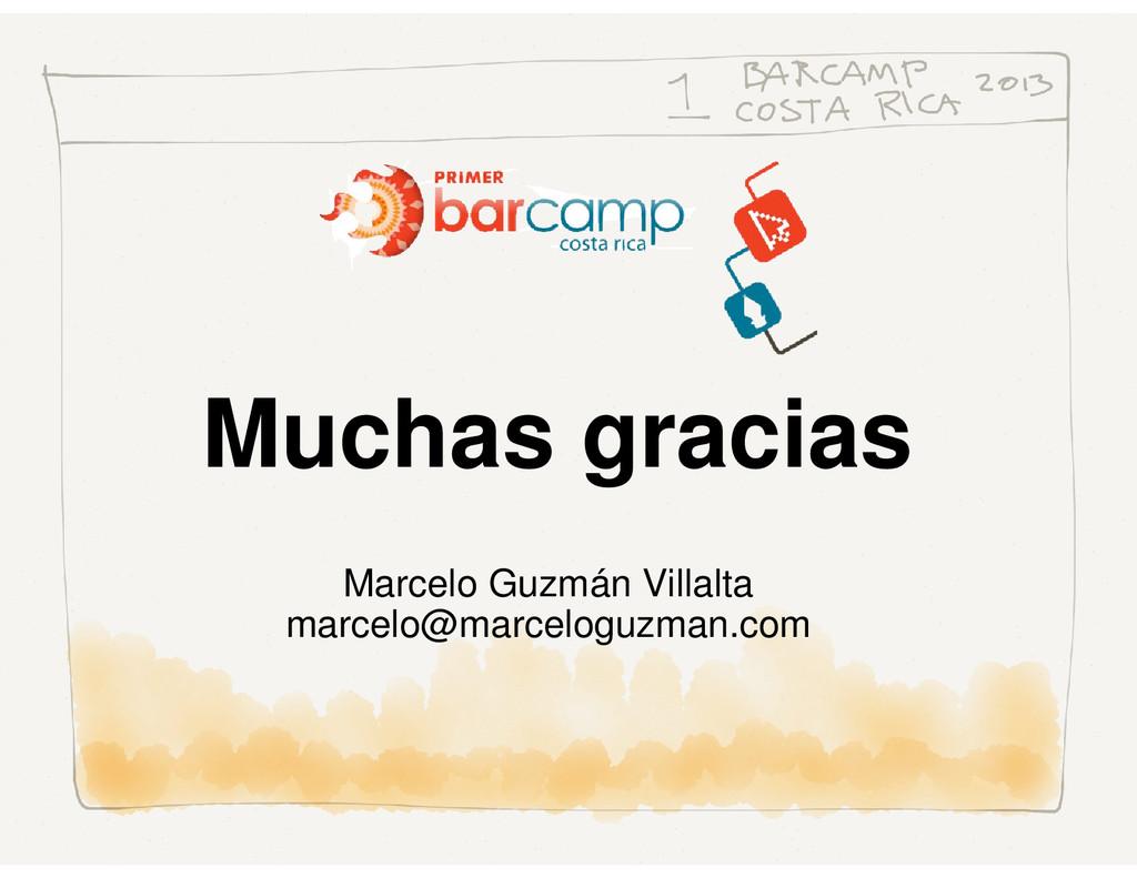 Muchas gracias Marcelo Guzmán Villalta marcelo@...