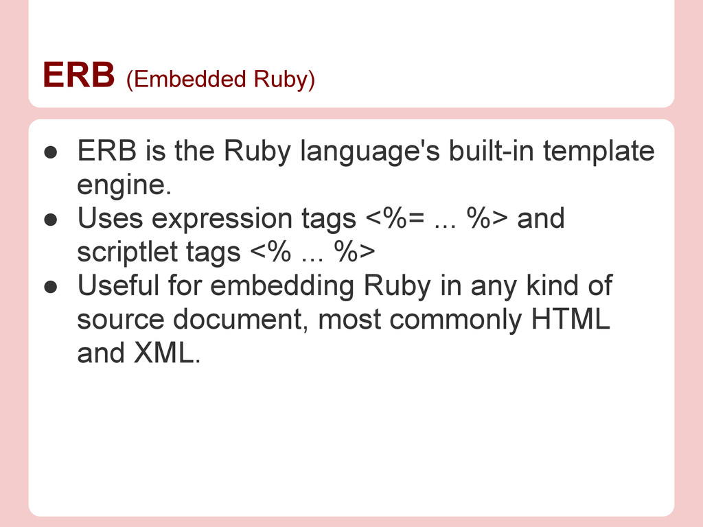 ERB (Embedded Ruby) ● ERB is the Ruby language'...