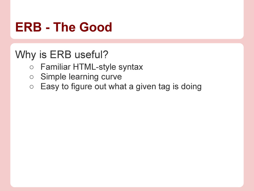 ERB - The Good Why is ERB useful? ○ Familiar HT...