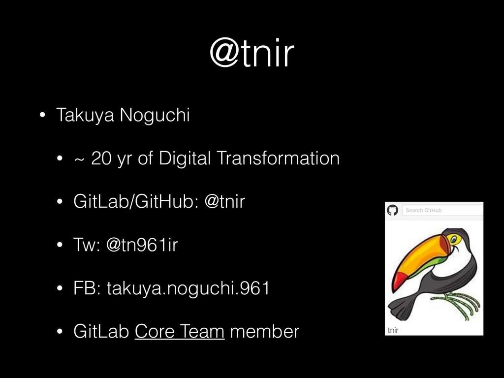 @tnir • Takuya Noguchi • ~ 20 yr of Digital Tra...
