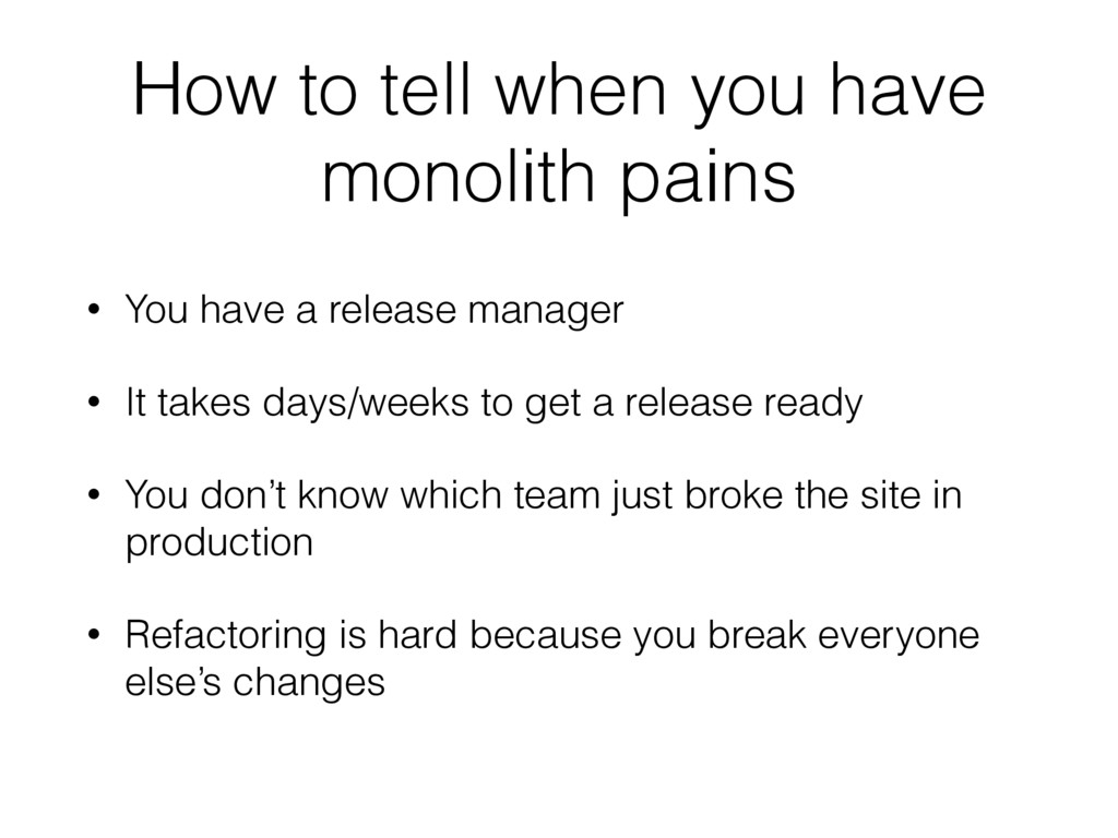 How to tell when you have monolith pains • You ...