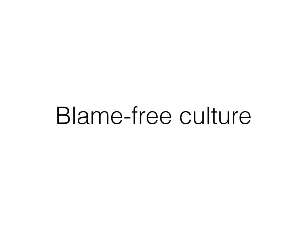 Blame-free culture