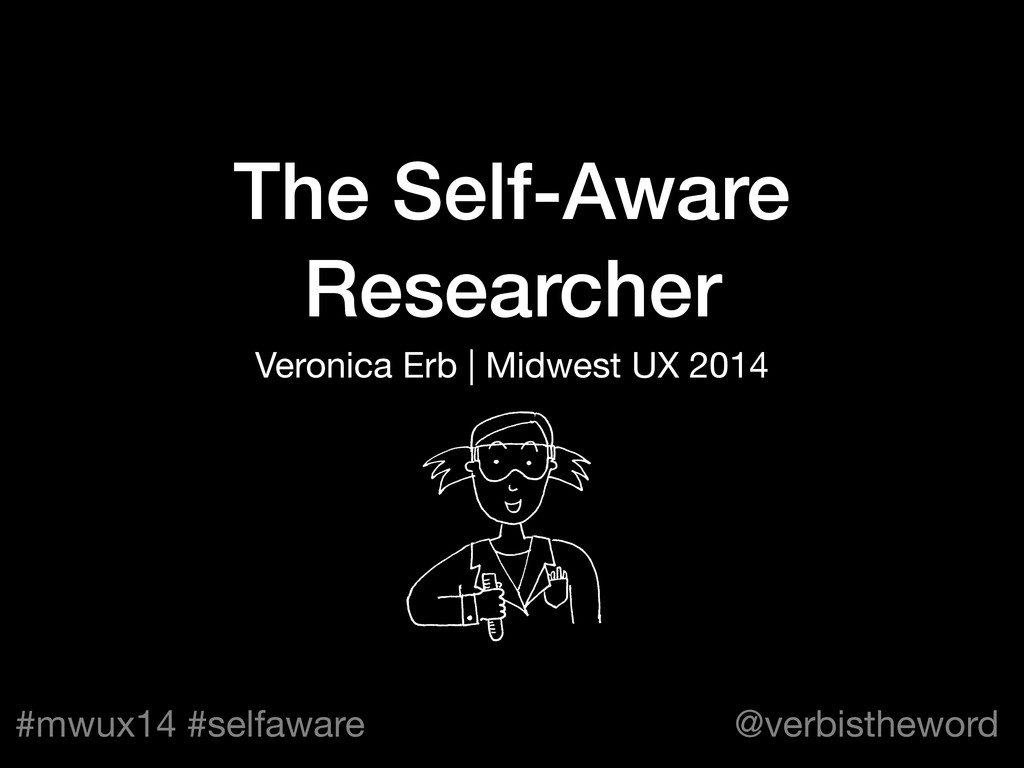 #mwux14 #selfaware @verbistheword The Self-Awar...