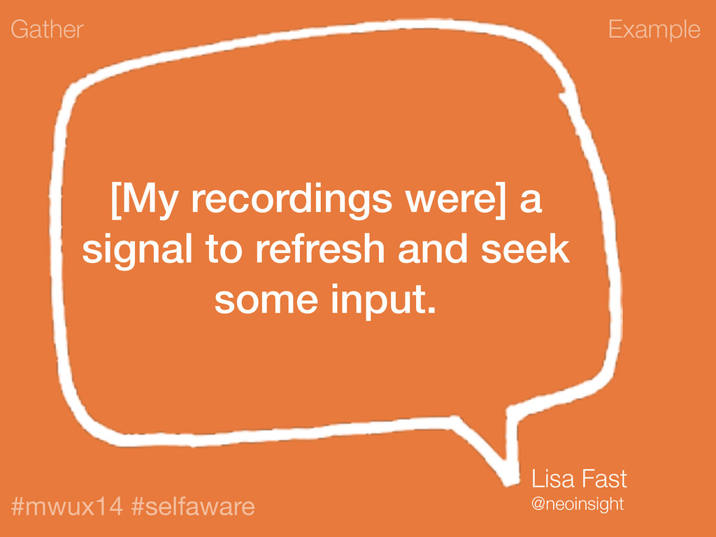 Example #mwux14 #selfaware [My recordings were]...