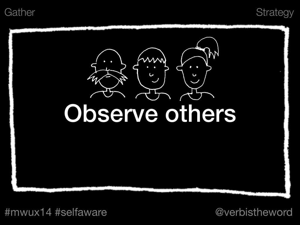 Strategy #mwux14 #selfaware @verbistheword Obse...