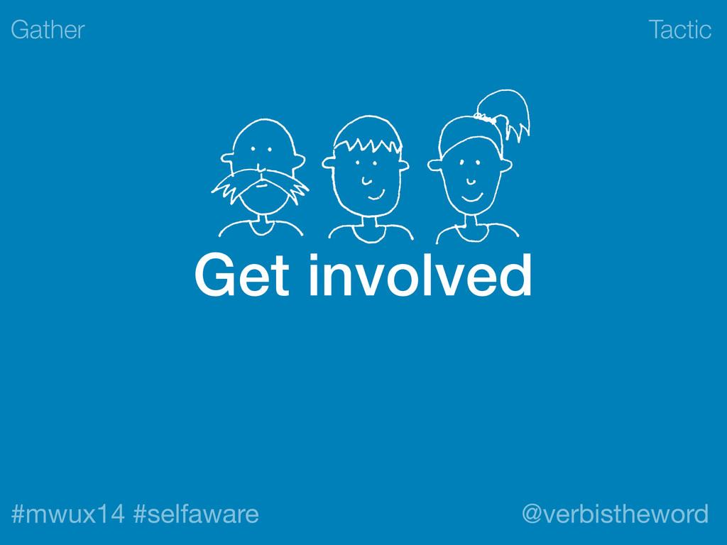 Tactic #mwux14 #selfaware @verbistheword Get in...